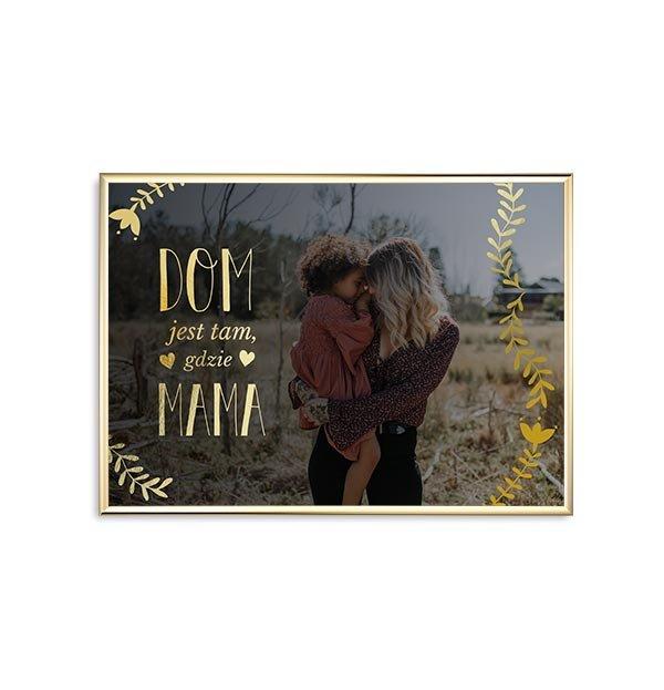 Plakat Premium Plakat Z Twoim Zdjęciem Dla Mamy Dom Na