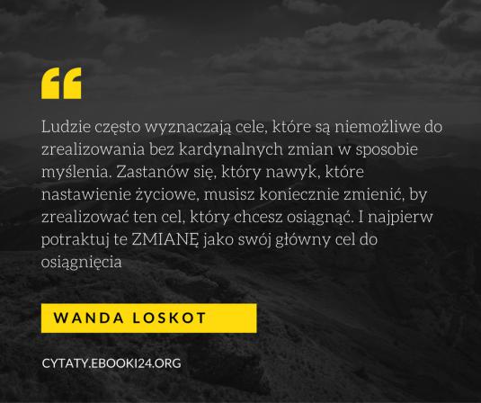 Wanda Loskot Cytat O Nawykach I Celach Cytaty Mot Na Stylowipl